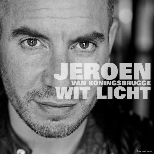 f4c49773ab5757 Coverafbeelding Jeroen van Koningsbrugge - Wit licht