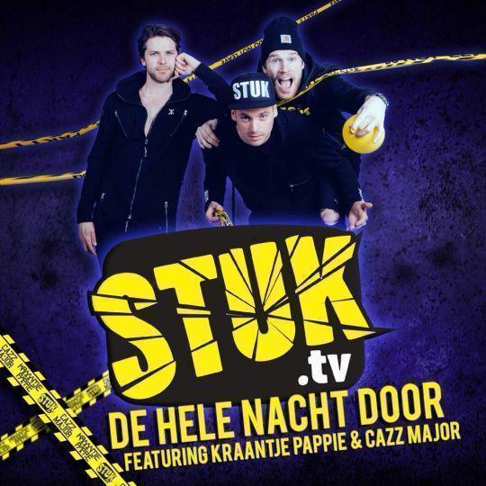 Coverafbeelding De Hele Nacht Door - Stuktv Featuring Kraantje Pappie & Cazz Major