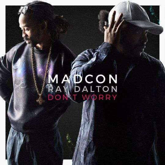 Coverafbeelding Don't Worry - Madcon & Ray Dalton