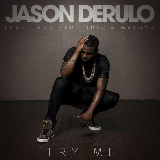 Coverafbeelding Try Me - Jason Derulo Feat. Jennifer Lopez & Matoma
