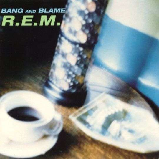 Coverafbeelding Bang And Blame - R.e.m.