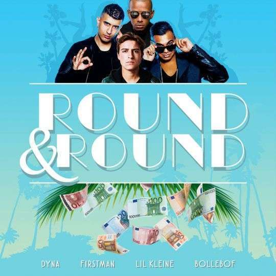 Coverafbeelding Round & Round - Dyna & Firstman & Lil Kleine & Bollebof