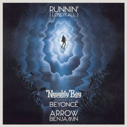 Coverafbeelding Runnin' (Lose It All) - Naughty Boy Featuring Beyonc� And Arrow Benjamin
