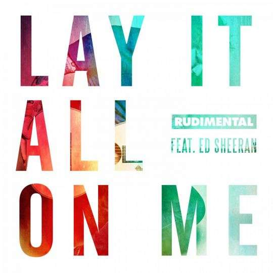 Coverafbeelding Lay It All On Me - Rudimental Feat. Ed Sheeran