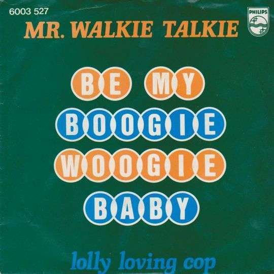 Coverafbeelding Be My Boogie Woogie Baby - Mr. Walkie Talkie