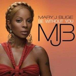 Coverafbeelding Be Without You - Mary J Blige