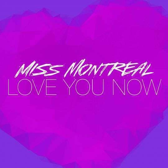 Coverafbeelding Love You Now - Miss Montreal