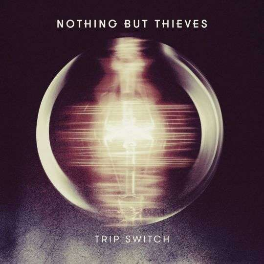Coverafbeelding Nothing But Thieves - Trip switch