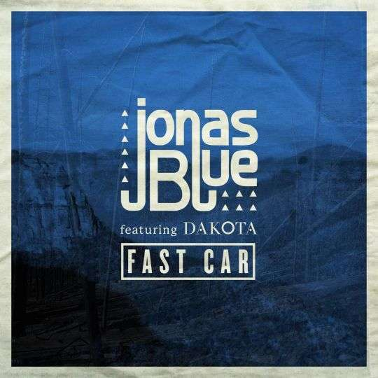 Coverafbeelding Jonas Blue featuring Dakota - Fast car