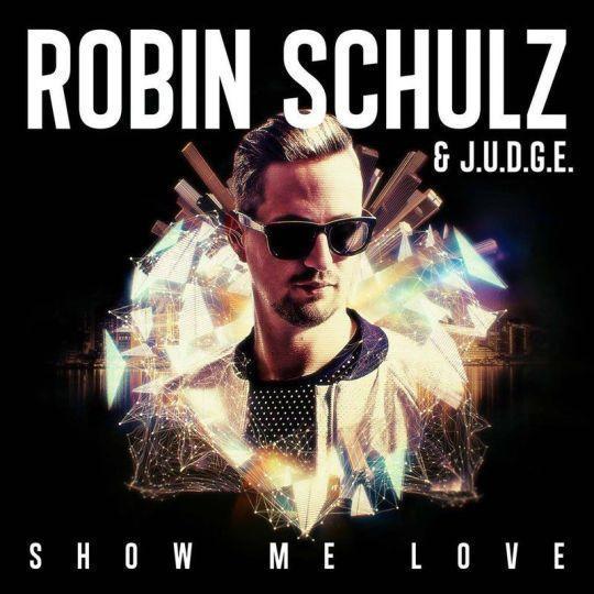 Coverafbeelding Show Me Love - Robin Schulz & J.u.d.g.e.
