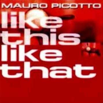Coverafbeelding Mauro Picotto - Like This Like That