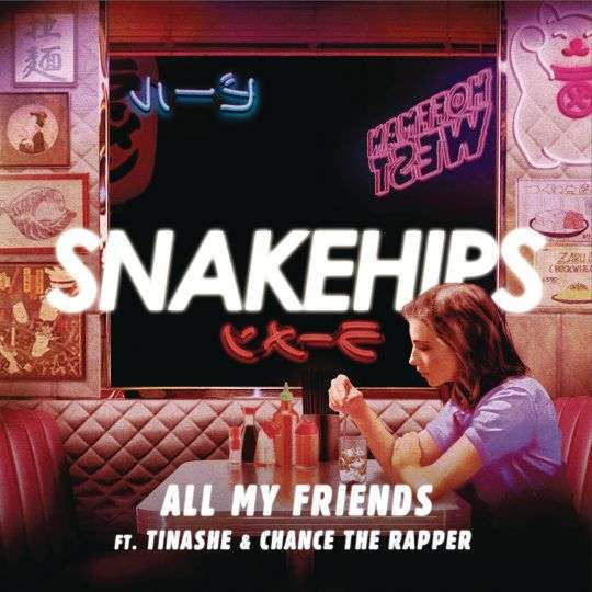 Coverafbeelding Snakehips ft. Tinashe & Chance The Rapper - All my friends