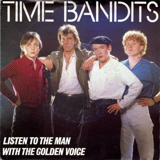 Coverafbeelding Listen To The Man With The Golden Voice - Time Bandits