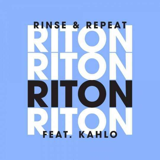 Coverafbeelding Rinse & Repeat - Riton Feat. Kahlo