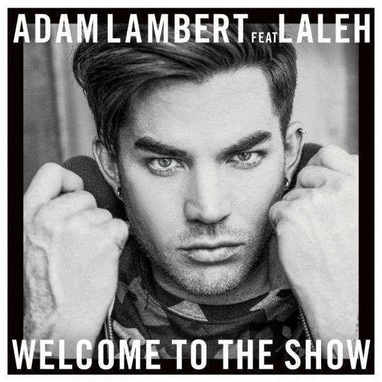 Coverafbeelding Welcome To The Show - Adam Lambert Feat Laleh
