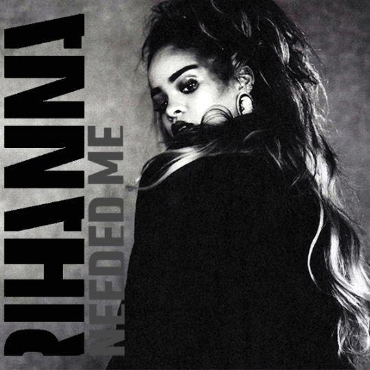 Coverafbeelding Rihanna - Needed me