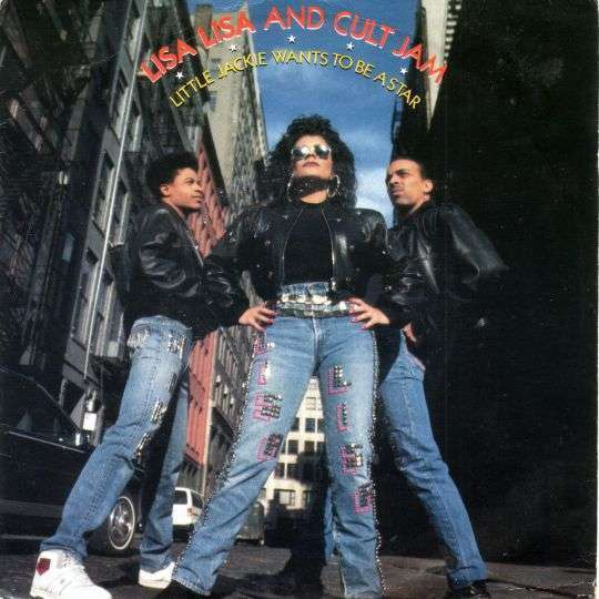 Coverafbeelding Little Jackie Wants To Be A Star - Lisa Lisa And Cult Jam