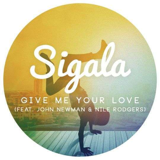 Coverafbeelding Sigala (feat. John Newman & Nile Rodgers) - Give me your love