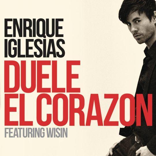 Coverafbeelding Duele El Corazon - Enrique Iglesias Featuring Wisin
