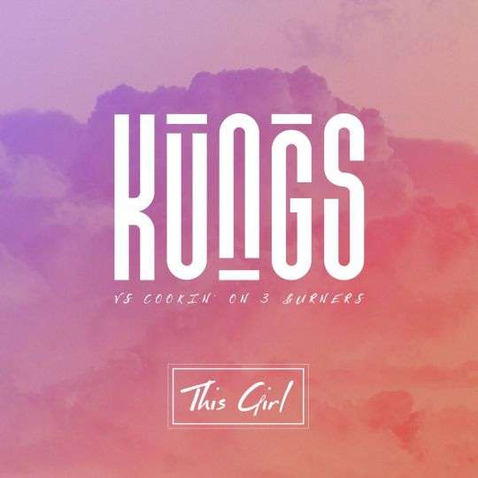 Coverafbeelding Kungs vs Cookin' On 3 Burners - This girl