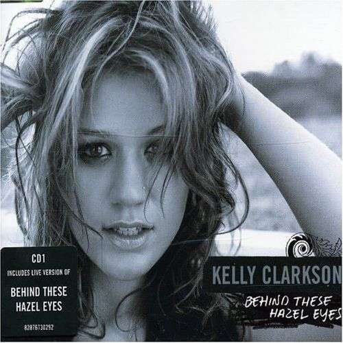 Coverafbeelding Behind These Hazel Eyes - Kelly Clarkson