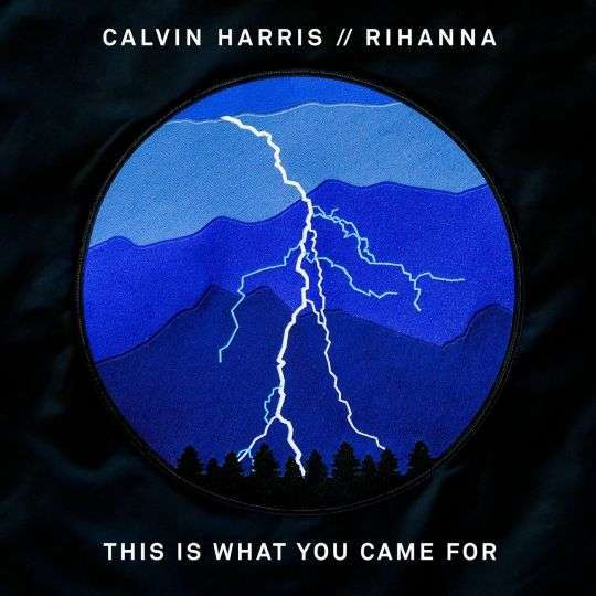 Coverafbeelding Calvin Harris // Rihanna - This is what you came for