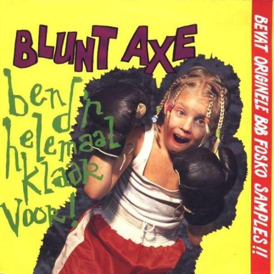 Coverafbeelding Blunt Axe - Ben D'r Helemaal Klaar Voor!