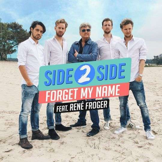 Coverafbeelding Forget My Name - Side 2 Side Feat. Ren� Froger