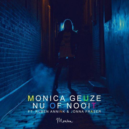 Coverafbeelding Nu Of Nooit - Monica Geuze Ft. Ruben Annink & Jonna Fraser