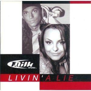 Coverafbeelding Livin' A Lie - Milk Inc.