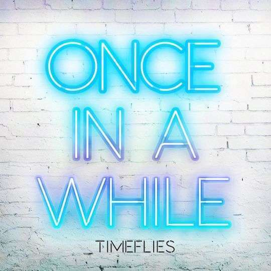 Coverafbeelding Timeflies - Once in a while
