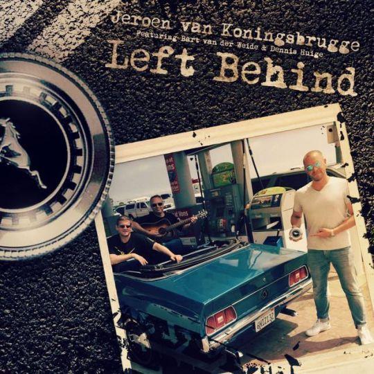 d7f9a6aa9c3eb1 Coverafbeelding Jeroen van Koningsbrugge featuring Bart Van Der Weide    Dennis Huige - Left behind