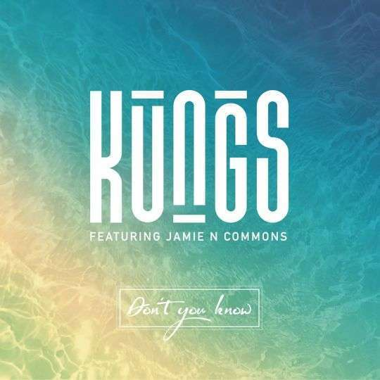 Coverafbeelding Don't You Know - Kungs Featuring Jamie N Commons