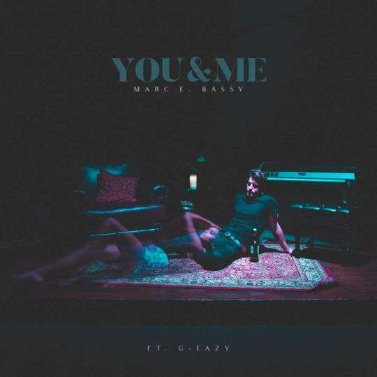 Coverafbeelding You & Me - Marc E. Bassy Ft. G-eazy
