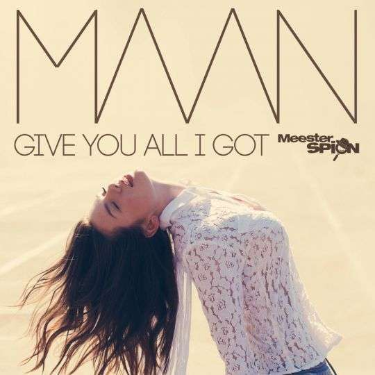 Coverafbeelding Give You All I Got - Maan