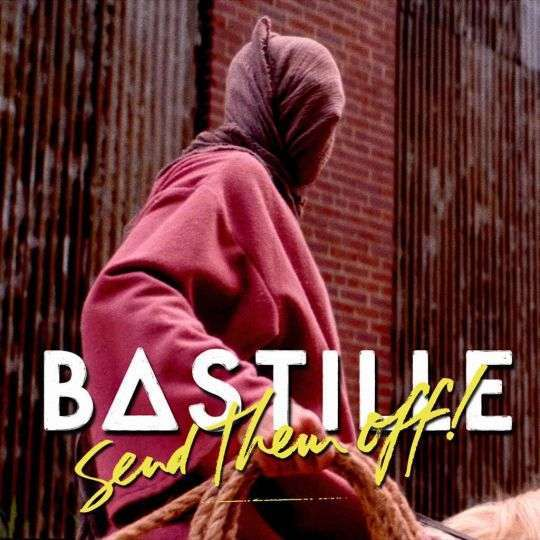 Coverafbeelding Send Them Off! - Bastille