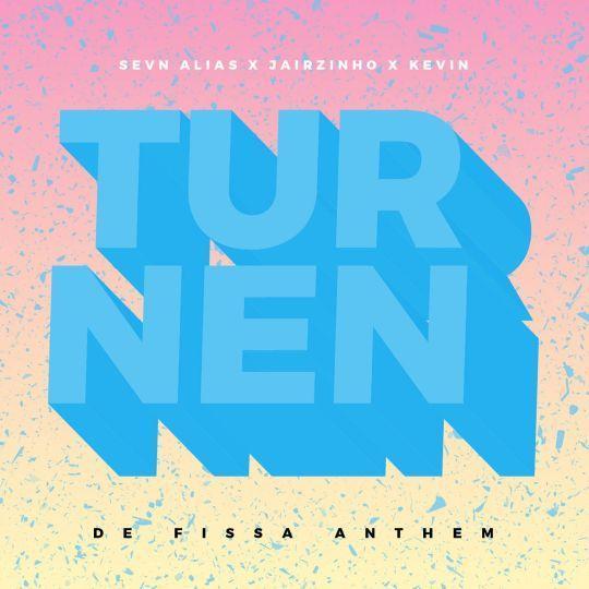 Coverafbeelding Turnen - De Fissa Anthem - Sevn Alias X Jairzinho X Kevin