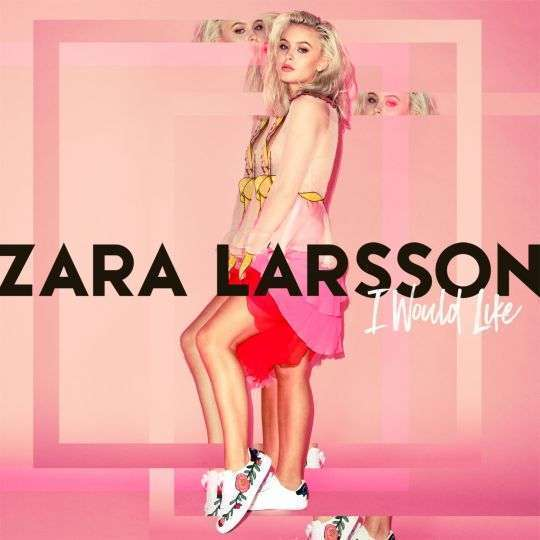 Coverafbeelding I Would Like - Zara Larsson