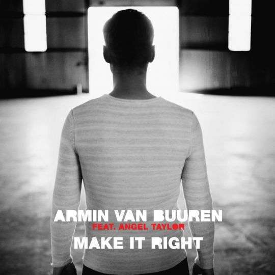 Coverafbeelding Make It Right - Armin Van Buuren Feat. Angel Taylor