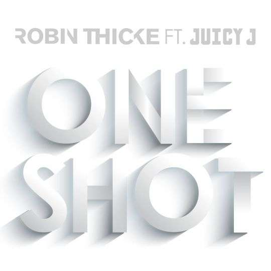 Coverafbeelding One Shot - Robin Thicke Ft. Juicy J