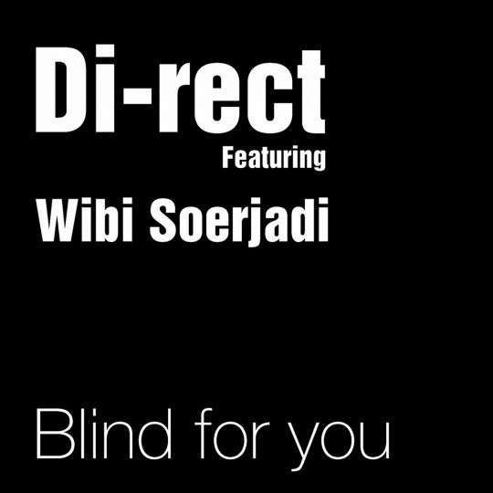 Coverafbeelding Blind For You - Di-Rect Featuring Wibi Soerjadi