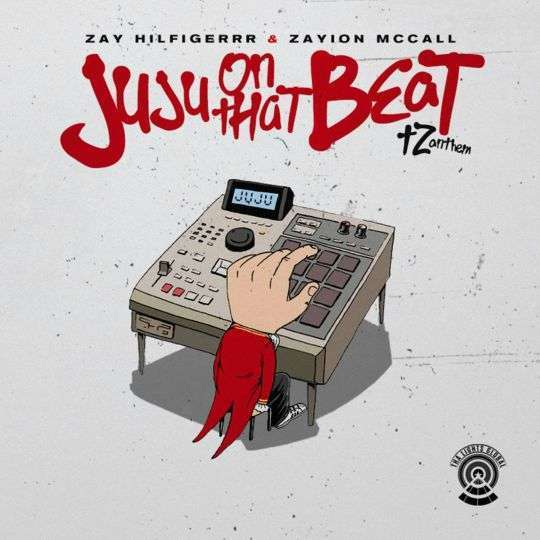Coverafbeelding Zay Hilfigerrr & Zayion McCall - Juju on that beat - TZ anthem