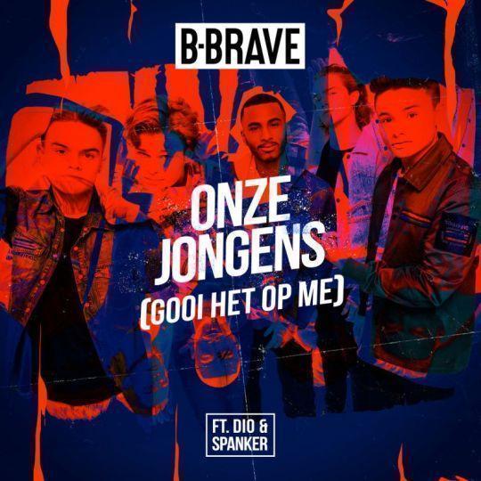 Coverafbeelding Onze Jongens (Gooi Het Op Me) - B-Brave Ft. Dio & Spanker