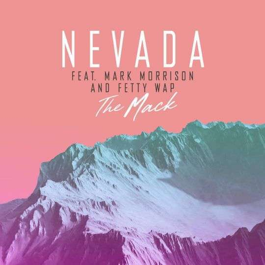 Coverafbeelding The Mack - Nevada Feat. Mark Morrison And Fetty Wap