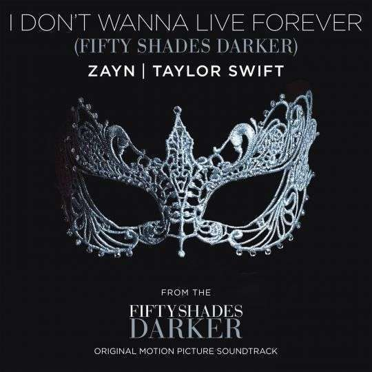 Coverafbeelding I Don't Wanna Live Forever (Fifty Shades Darker) - Zayn & Taylor Swift