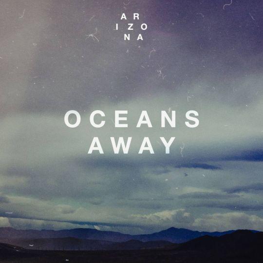 Coverafbeelding A R I Z O N A - Oceans Away