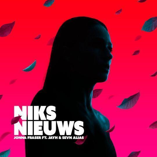 Coverafbeelding Niks Nieuws - Jonna Fraser Ft. Jayh & Sevn Alias