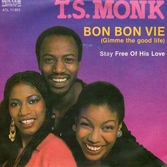 Coverafbeelding T.S. Monk - Bon Bon Vie (Gimme the good life)