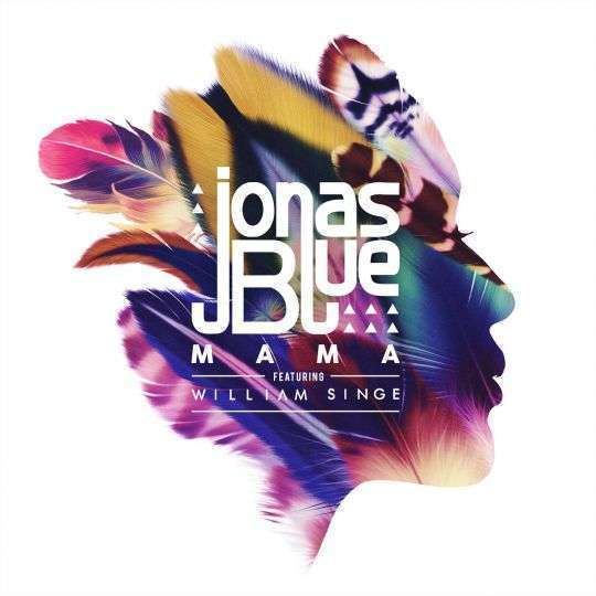Coverafbeelding Mama - Jonas Blue Featuring William Singe