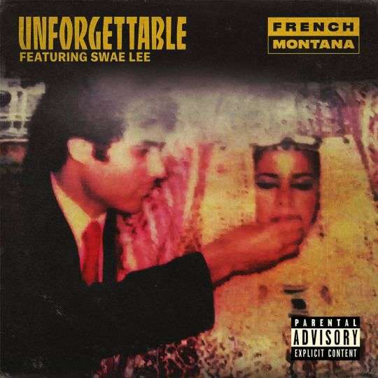 Coverafbeelding French Montana featuring Swae Lee - Unforgettable